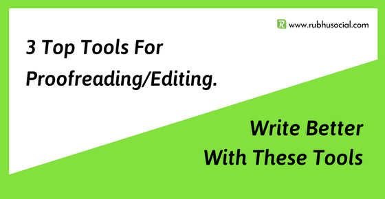 Top 3 Tools That Help You Write Better